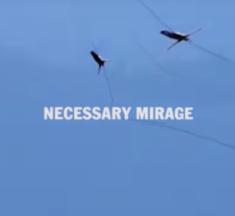 Necessary Mirage